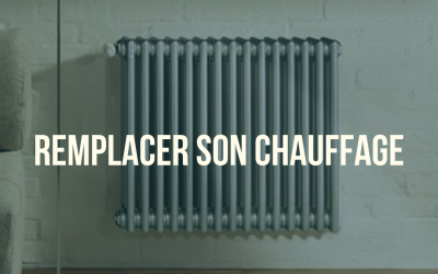 REMPLACER SON CHAUFFAGE